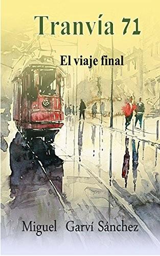 TRANVIA 71 EL VIAJE FINAL